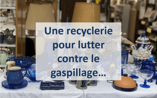 Une Recyclerie pour lutter contre le gaspillage